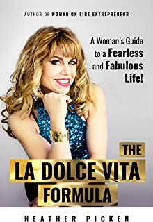 The La Dolce Vita Formula: A Woman's Guide to a Fearless and Fabulous Life! (English Edition)