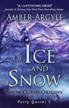 Of Ice and Snow: Snow Queen Origins (Fairy Queens Book 1)