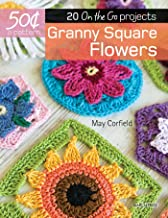 50 Cents a Pattern: Granny Square Flowers: 20 On the Go projects