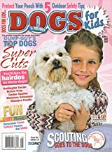 Dogs For Kids of Dog Fancy April May 2007 Premier Magazine For Young Dog Lovers SCOUTING GOES TO THE DOGS Fun Stuff Inside: Horoscopes, Games, Calendar, Puzzles & More