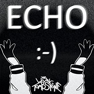 Best echo the living tombstone Reviews