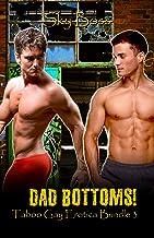 Dad Bottoms: Taboo Gay Erotica Bundle 3 (English Edition)