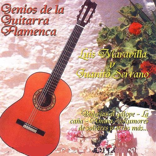 Genios de la Guitarra Flamenca de Luis Maravilla & Juanito Serrano ...