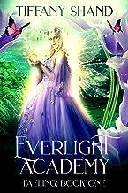 Everlight Academy: Book I: Faeling