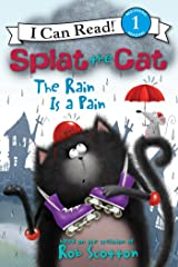 Splat the Cat: The Rain Is a Pain: I Can Read Level 1 Kindle Edition