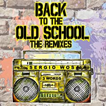 Back to the Old School [Explicit] (The Remixes)