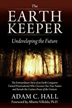 The EARTH KEEPER: Undeveloping the Future
