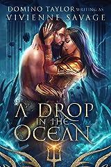 A Drop in the Ocean: a Fantasy Romance (Kingdom in the Sea Book 2) Kindle Edition