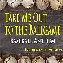 Take Me Out To The Ballgame (Baseball Anthem Instrumental Version)
