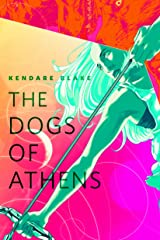 The Dogs of Athens: A Tor.Com Original (The Goddess War) Kindle Edition