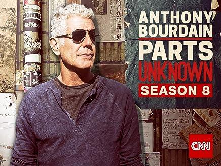 Anthony Bourdain: Parts Unknown Season 8