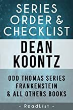 Dean Koontz Series Order & Checklist: Odd Thomas Series, Frankenstein Series, Plus All Other Books (Series List Book 4)