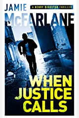 When Justice Calls (A Henry Biggston Thriller Book 1) Kindle Edition