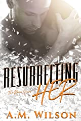 Resurrecting Her (Revive Series Book 3) Kindle Edition