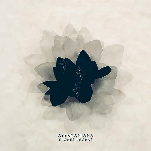 Flores Negras By Ayermaniana On Amazon Music Amazoncom