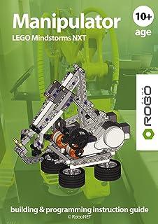 Manipulator LEGO NXT (LEGO NXT building & programming instruction guide Book 2) (English Edition)