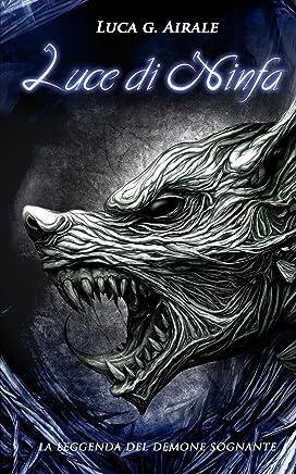 Luce di Ninfa (La Leggenda del Demone Sognante Vol. 1)
