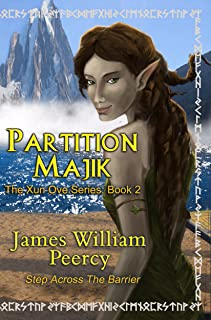 Partition Majik: Step Across the Barrier (The Xun Ove Series Book 2)