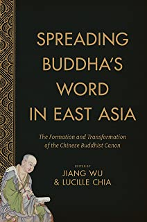Spreading Buddha's Word in East Asia: The Formation and Transformation of the Chinese Buddhist Canon (The Sheng Yen Series...