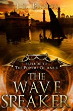 The Wave Speaker: Prelude to the Powers of Amur (English Edition)