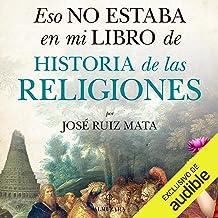 Eso no estaba en mi libro de Historia de las Religiones (Narración en Castellano) [That Was Not in My History of the Relig...