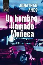 Un hombre llamado Muñeca (Spanish Edition)