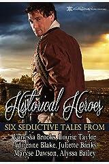 Historical Heroes: Six Seductive Tales Kindle Edition