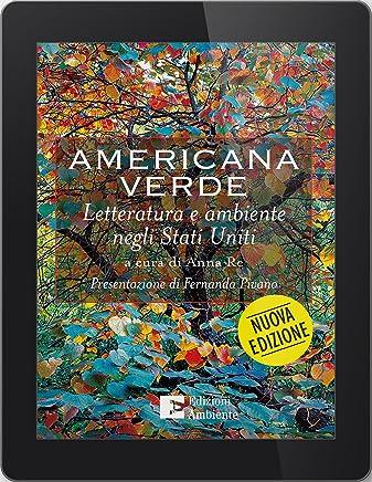 Americana Verde: Letteratura e ambiente negli Stati Uniti – Nuova edizione (Saggistica ambientale)