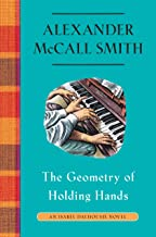 Best The Geometry of Holding Hands: An Isabel Dalhousie Novel (13) (Isabel Dalhousie Series) Review