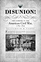 Best disunion the coming of the american civil war Reviews