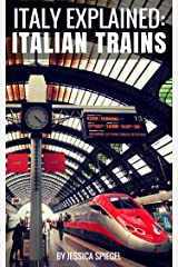 Italy Explained: Italian Trains Kindle Edition