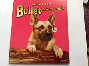 Roy Rogers' Bullet Leads The Way. Tell-A-Tale Books.