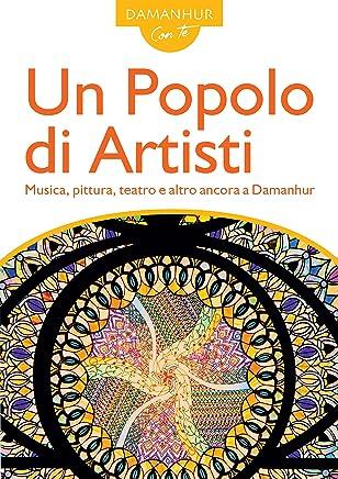 Un Popolo di Artisti: Musica, pittura, teatro e altro ancora a Damanhur