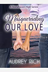Masquerading Our Love (A Stonehaven High Series Book 2) Kindle Edition