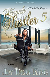 Female Hustler Part 5...All I See Is The Money