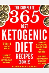 KETOGENIC DIET: KETOGENIC RECIPES: 365 MOST DELICIOUS KETOGENIC DIET RECIPES (keto, keto diet, ketogenic eating, ketogenic cooking, vegan keto, keto slow cooker, keto paleo, paleo, low carb, healthy) Kindle Edition