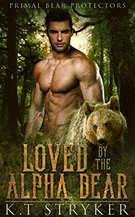 Loved by The Alpha Bear (Primal Bear Protectors Book 1)