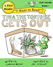 Tina the Tortoise Gets Out: Our House Book 1