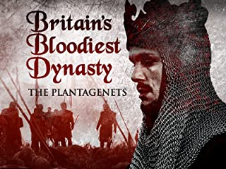 Britain`s Bloodiest Dynasty: The Plantagenets