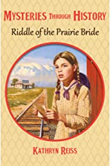 Riddle of the Prairie Bride (Mysteries through History Book 12) Kindle Edition