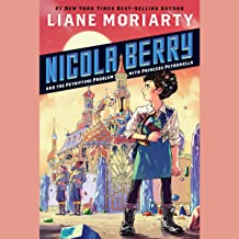 Nicola Berry and the Petrifying Problem with Princess Petronella: Nicola Berry, Book 1
