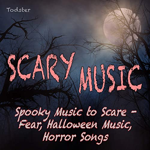 Scary Music - Spooky Music to Scare, Fear, Halloween Music