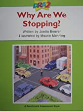DRA2 Why Are We Stopping? (Benchmark Assessment Book Level 6) (Developmental Reading Assessment Second Edition)