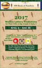 2017 Weekly Lottery Predictions for Pick 3 Win 3 Big 3 Cash 3 Daily 3: April 1 - June 30 (2017 Weekly Lottery Predictions SS-TW Book 2)