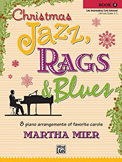 Christmas Jazz, Rags & Blues, Book 5: 8 Arrangements of Favorite Carols for Late Intermediate to Early Advanced Pianists