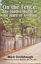 On The Fence: The Hidden World of the Hard of the Hearing