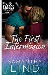 The First Intermission (Indianapolis Eagles Series Book 6) Kindle Edition