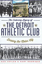 The Enduring Legacy of the Detroit Athletic Club: Driving the Motor City