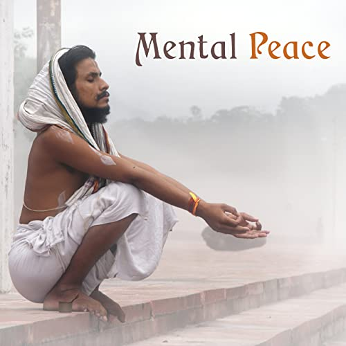 Mental Peace - New Age Music for Yoga Meditation, Rest, Zen ...