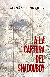 A la captura del Shadowboy: (Spanish Edition) (The Capture of Shadowboy)